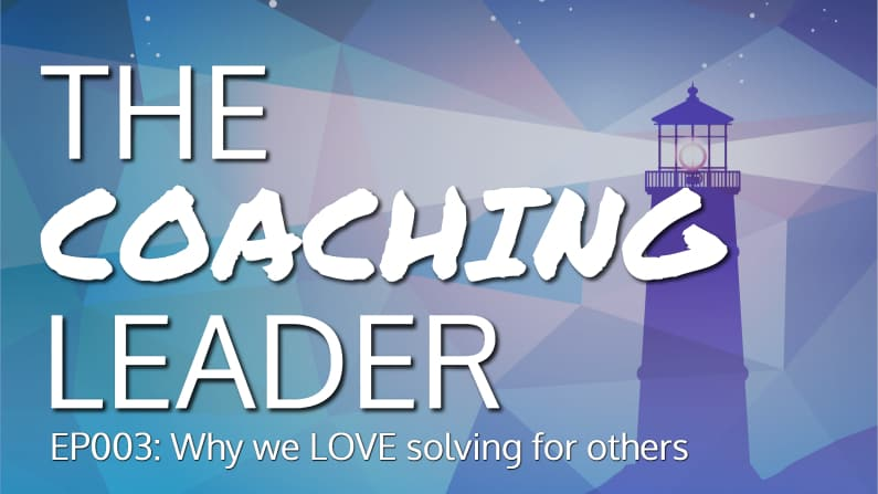 Why we LOVE solving for others (Podcast #3)