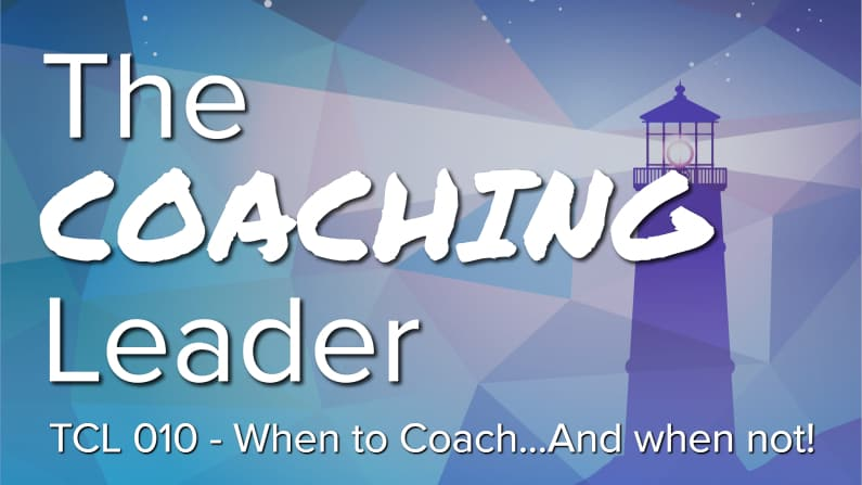 When to Coach – And When Not (Podcast #10)