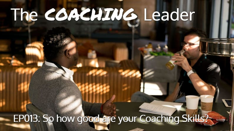 So how good are your coaching skills (Podcast #13)