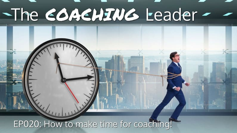 How to make time for Coaching (Podcast #20)