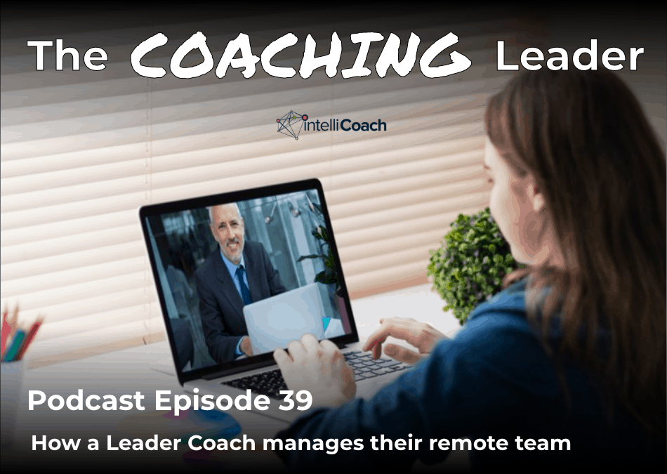 How a Leader Coach manages their remote team (Podcast #39)