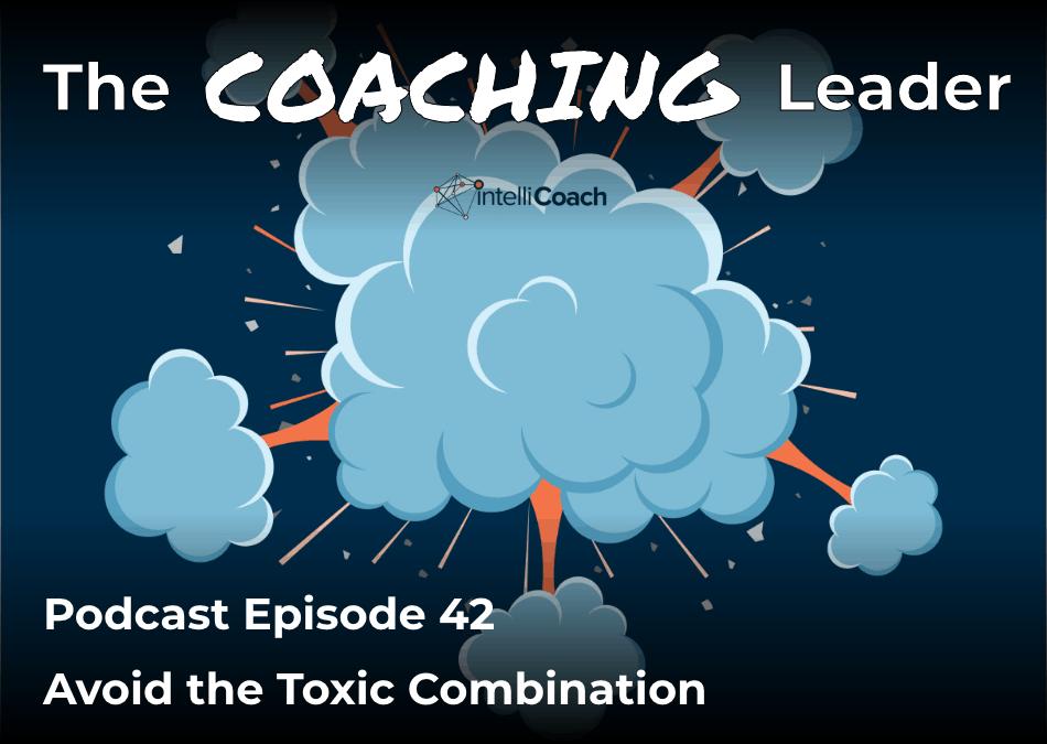 Avoid the Toxic Combination (Podcast #42)