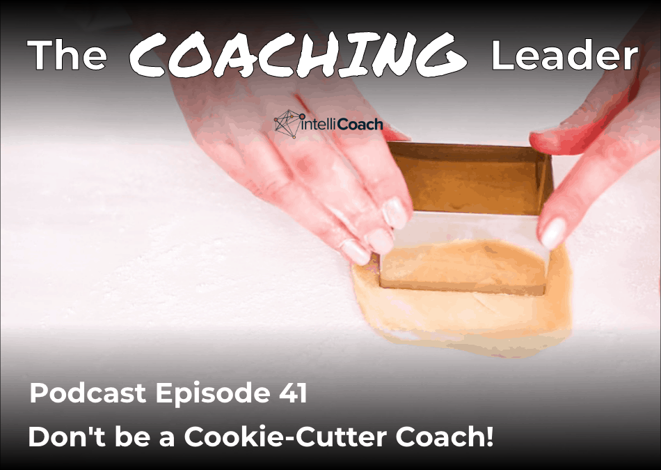 Don't be a Cookie-Cutter Coach (Podcast #41)