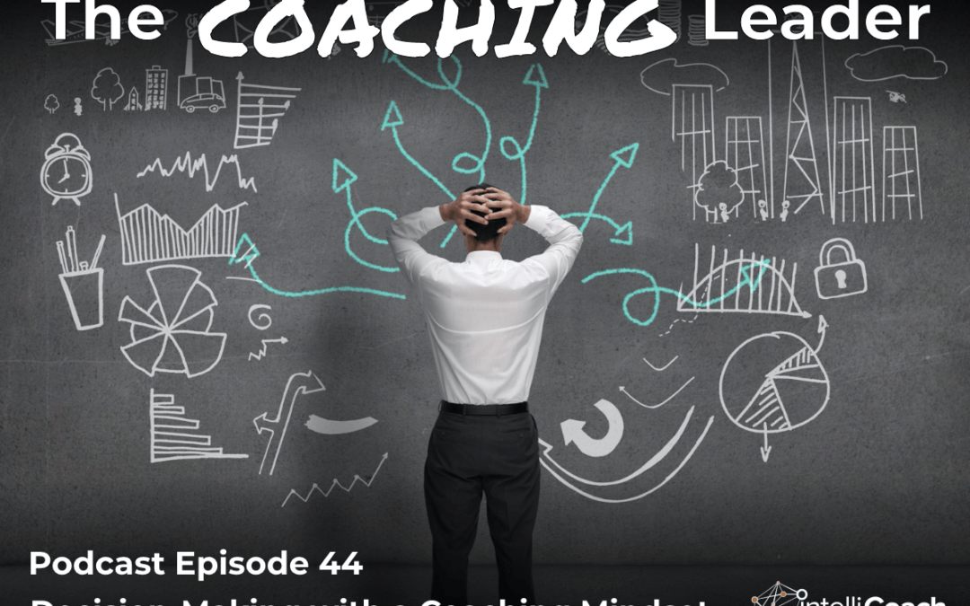 Decision-Making with a Coaching Mindset (Podcast #44)