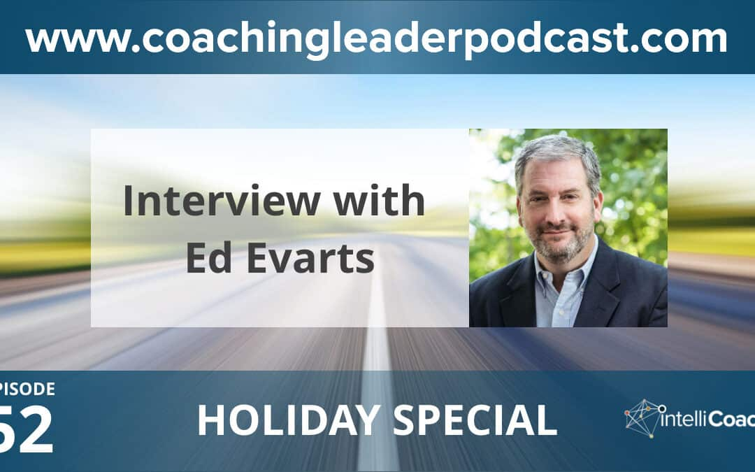 HOLIDAY SPECIAL – How to Drive Your Career – Interview with Ed Evarts (Podcast #52)