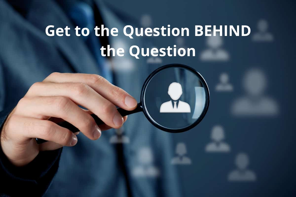 How to get the Question behind the Question (Podcast #61)
